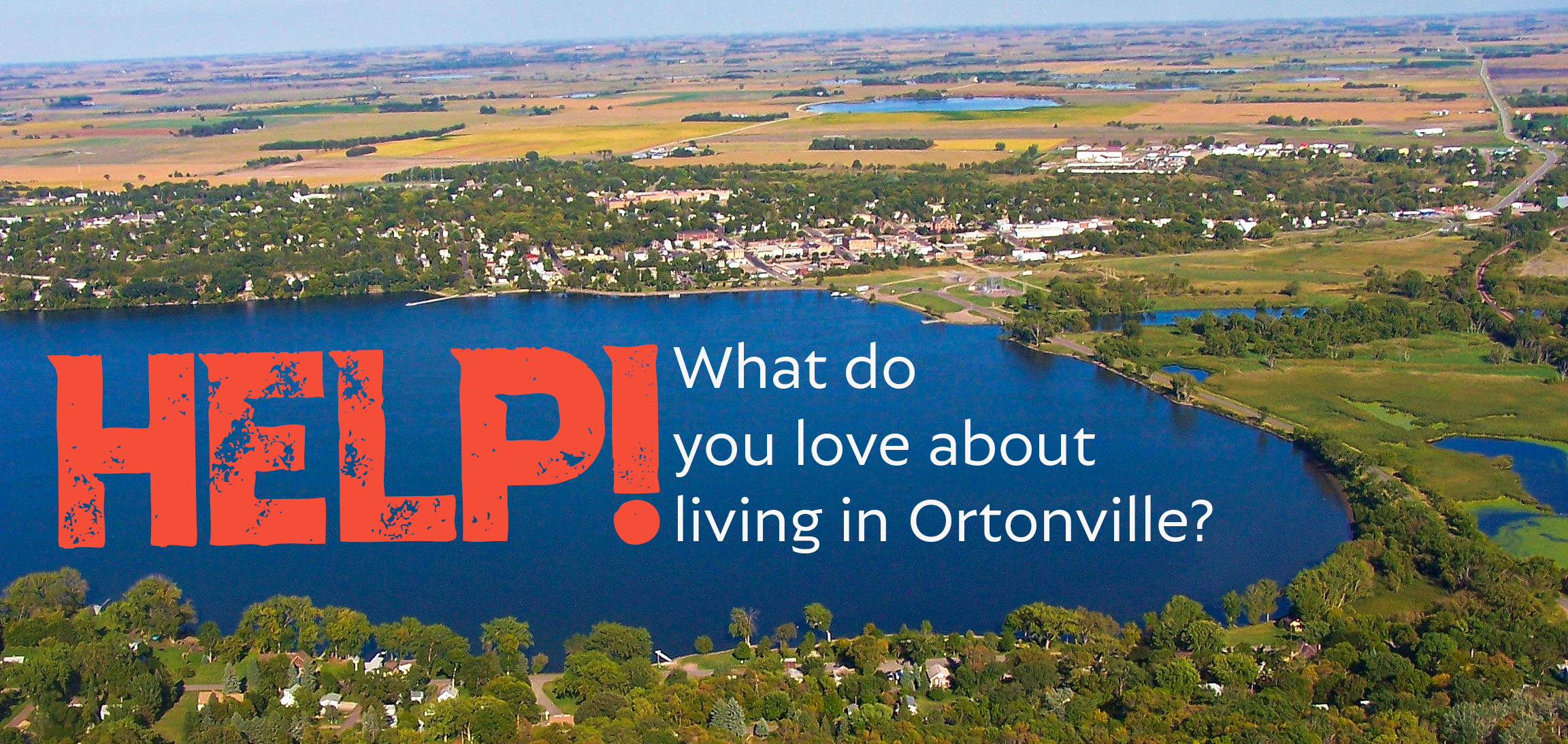 Help!  What do Love about Living in Ortonville?